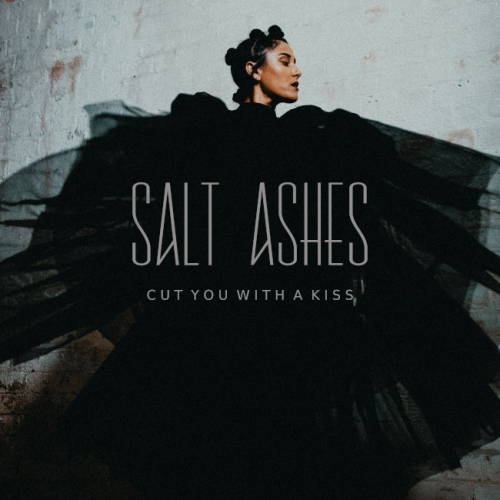 Cut You With A Kiss - Salt Ashes