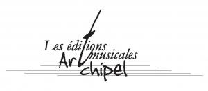 LES EDITIONS MUSICALES ARTCHIPEL