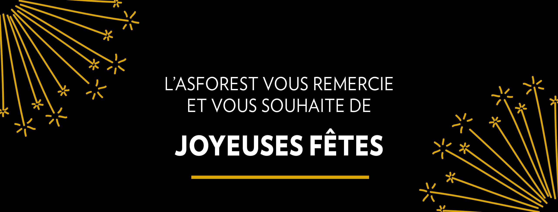L'Asforest vous remercie et vous souhaite de joyeuses fêtes