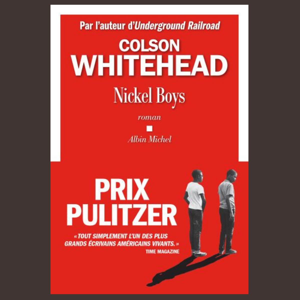 Nickel Boys - Colson Whitehead (Albin Michel))