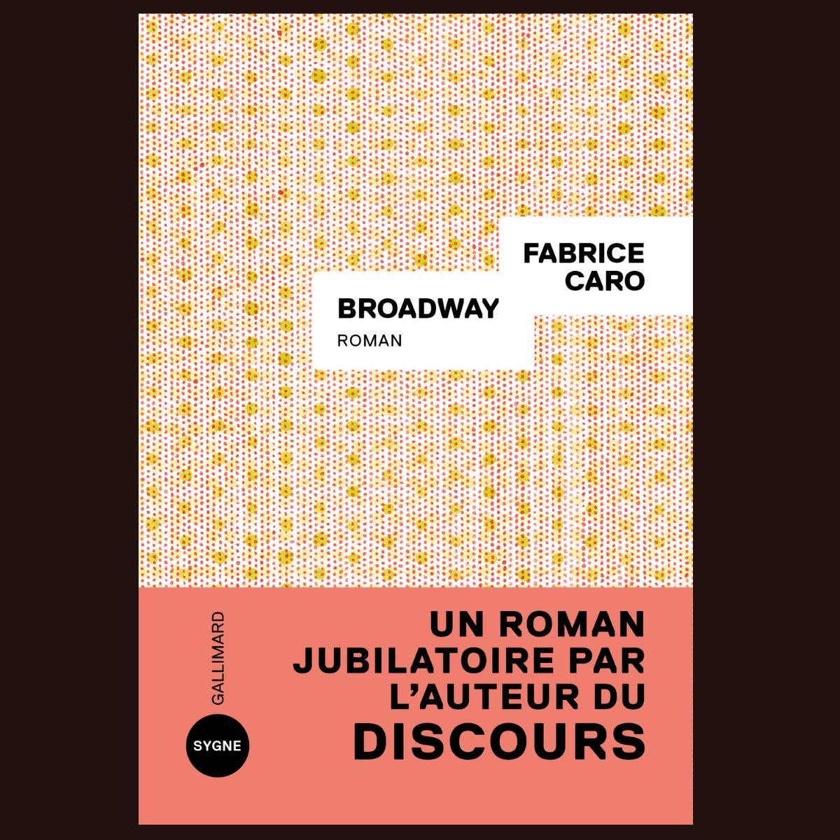 Broadway - Fabrice Caro (Gallimard Sygne)