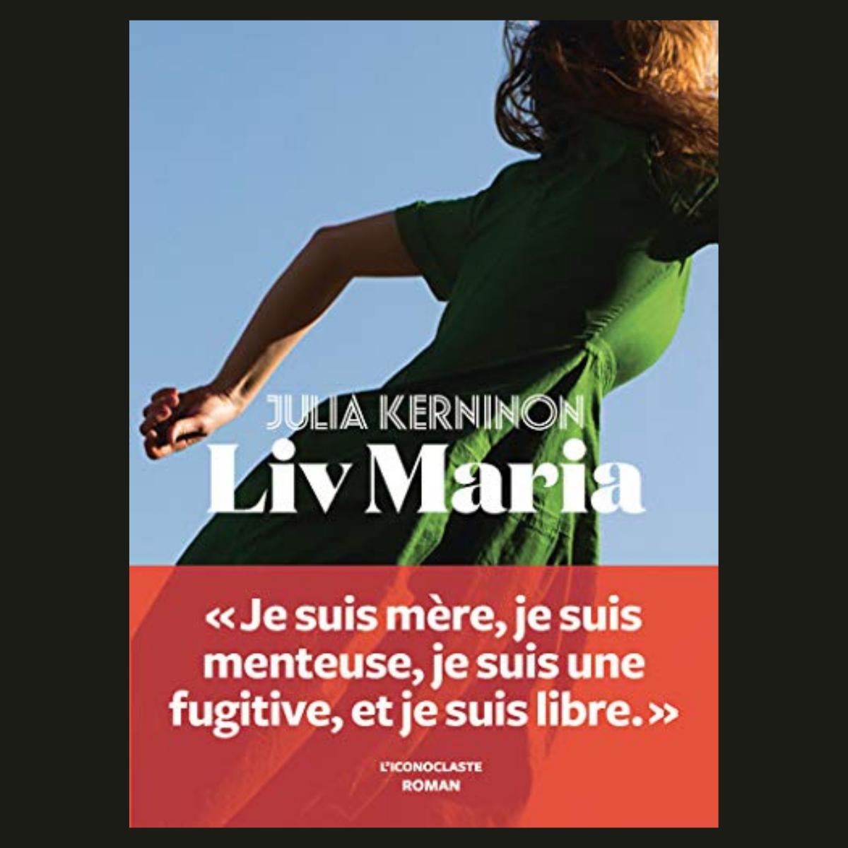 Liv Maria - Julie Kerninon (L'Iconoclaste)