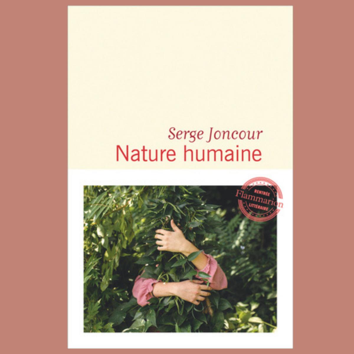 Nature humaine - Serge Joncour (Flammarion))