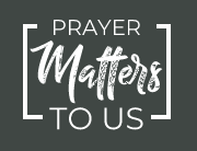 Prayer Matters to Us