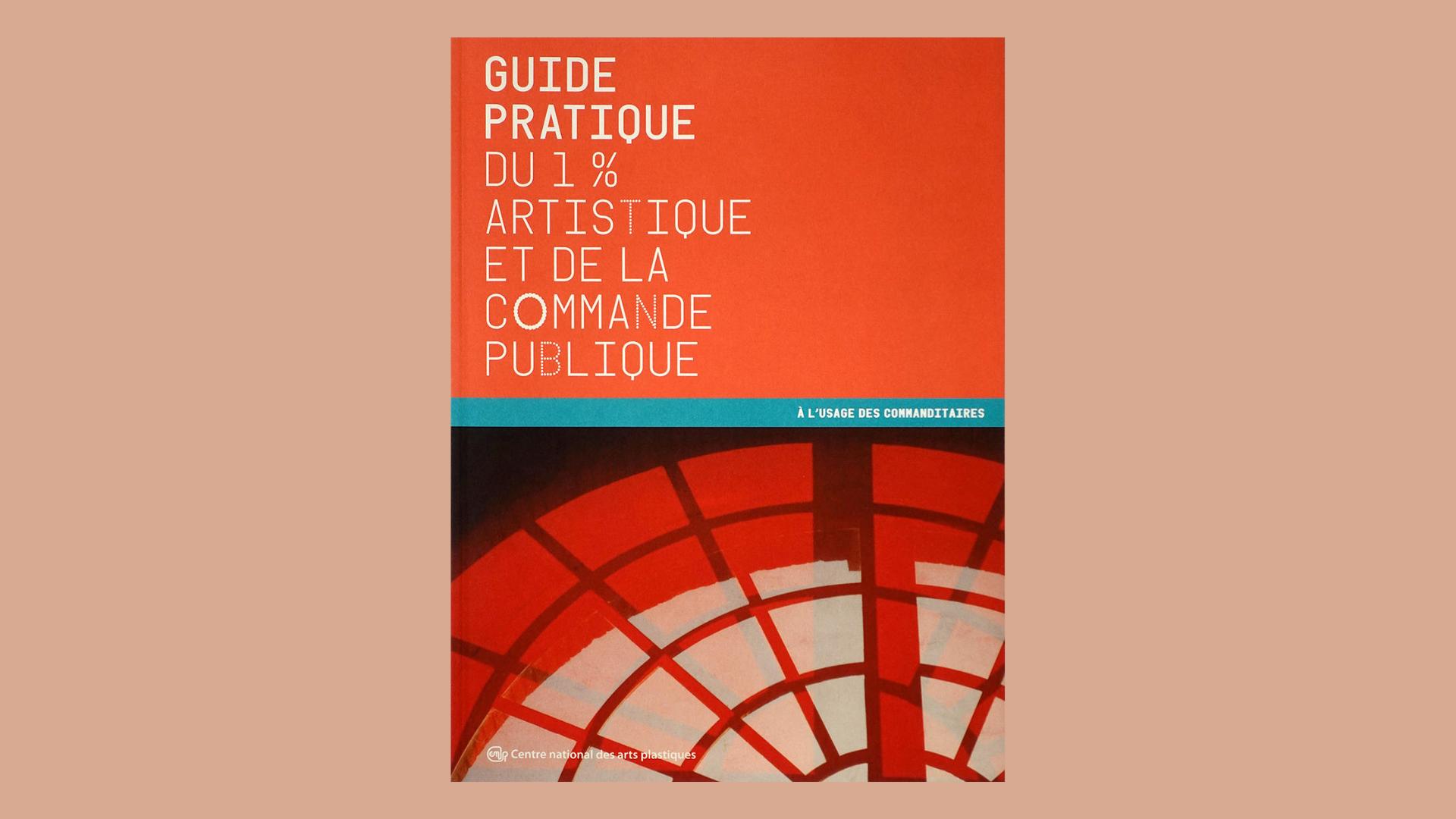 Guide pratique du 1% artistique et de la commande publique